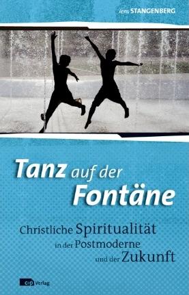 Jens Stangenberg: Tanz auf der Fontäne