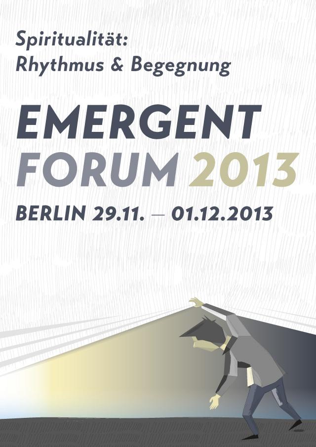 Emergent Forum 2013, Berlin, 29.11.-01.12.2013, Spiritualität & Begegnung