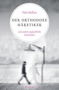 der_orthodoxe_haeretiker